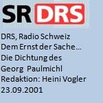 Die Dichtung des Georg Paulmichl, Radio - DRS, Radio Schweiz, am 23.09.2001