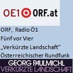 Literaturmagazin, Verkürzte Landschaft, Radio - ORF, Radio Ö1, vom 07.01.1991 bis 11.01.1991