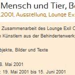 Ausstellung, Mensch und Tier, Bozen - vom 18.05. bis 15.06.2001, Bozen, Lounge Exil Cafe