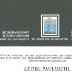 Ausstellung, Georg Paulmichl, Neumarkt - vom 26.04. bis 10.05.1997, Unterland in Neumarkt, Galerie der Bezirksgemeinschaft Überetsch