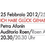 Ich habe Glück gehabt, dass es mich gibt. Petra Afonin, 2012, Bozen - am 25.02.2012, szenische Rezitation, Auditorium Roen