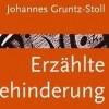 Erzählte Behinderung, Johannes Gruntz-Stoll, 2012