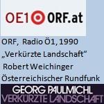 Literaturmagazin, Verkürzte Landschaft, Radio - ORF, Radio Ö1, am 05.11.1990