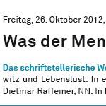Was der Mensch ist und braucht, Dietmar Raffeiner - am 26.10.2012, Lesung und Diskussion, Volkshaus Zürich