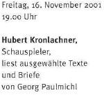 Hubert Kronlachner liest ausgewählte Texte und Briefe - am 16.11. 2001, Lesung und Konzert, Zürich, Kirche des Schweizerischen Epilepsie-Zentrums