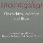 strammgefegt – 1987 - Geschichten, Märchen und Bilder